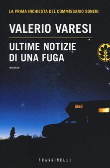 Ultime notizie di una fuga - Valerio Varesi - copertina