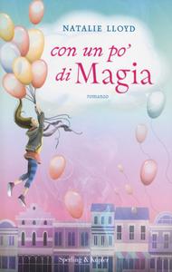 Libro Con un po' di magia Natalie Lloyd