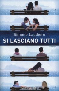 Foto Cover di Si lasciano tutti, Libro di Simone Laudiero, edito da Sperling & Kupfer
