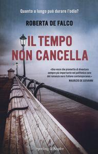 Libro Il tempo non cancella Roberta De Falco