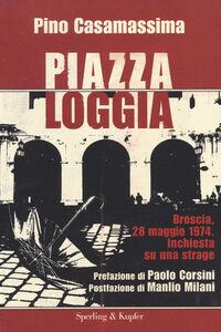 Libro Piazza Loggia Pino Casamassima