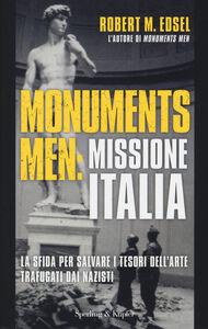 Foto Cover di Monuments men: missione Italia. La sfida per salvare i tesori dell'arte trafugati dai nazisti, Libro di Robert M. Edsel, edito da Sperling & Kupfer