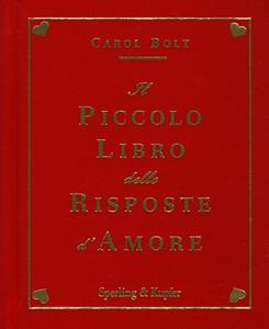 Libro Il piccolo libro delle risposte d'amore Carol Bolt