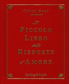 Il piccolo libro delle risposte d'amore - Carol Bolt - copertina