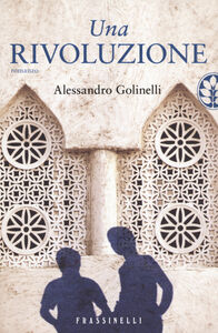 Foto Cover di Una rivoluzione, Libro di Alessandro Golinelli, edito da Frassinelli