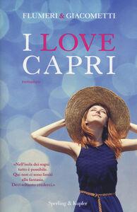 Foto Cover di I love Capri, Libro di Elisabetta Flumeri,Gabriella Giacometti, edito da Sperling & Kupfer