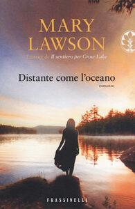 Foto Cover di Distante come l'oceano, Libro di Mary Lawson, edito da Frassinelli