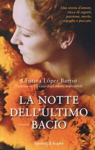 Foto Cover di La notte dell'ultimo bacio, Libro di Cristina López Barrio, edito da Sperling & Kupfer