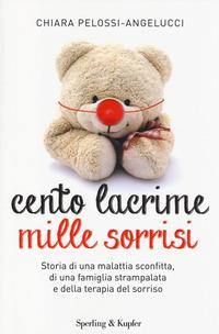 Cento lacrime mille sorrisi - Pelossi Angelucci Chiara - wuz.it