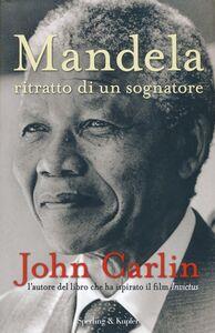 Libro Mandela. Ritratto di un sognatore John Carlin