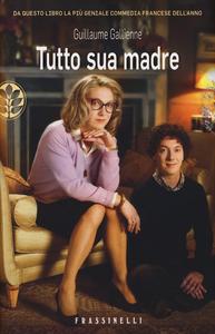 Libro Tutto sua madre Guillaume Gallienne