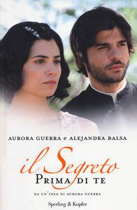Libro Prima di te. Il segreto Aurora Guerra , Alejandra Balsa
