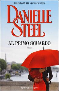 Libro Al primo sguardo Danielle Steel