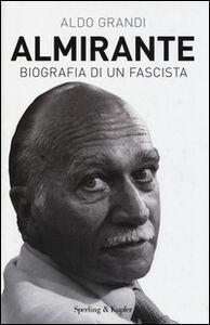 Libro Almirante. Biografia di un fascista Aldo Grandi