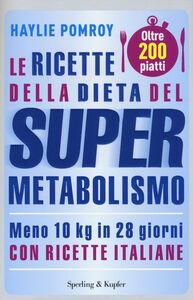 Foto Cover di Le ricette della dieta del supermetabolismo, Libro di Haylie Pomroy, edito da Sperling & Kupfer
