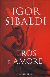 Foto Cover di Eros e amore, Libro di Igor Sibaldi, edito da Frassinelli