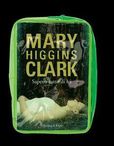 Foto Cover di Sapevo tutto di lei. Con gadget, Libro di Mary Higgins Clark, edito da Sperling & Kupfer 1
