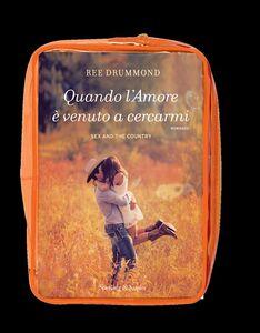 Foto Cover di Quando l'amore è venuto a cercarmi. Con gadget, Libro di Ree Drummond, edito da Sperling & Kupfer 1
