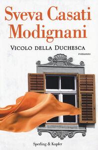 Foto Cover di Vicolo della Duchesca. Con gadget, Libro di Sveva Casati Modignani, edito da Sperling & Kupfer 0