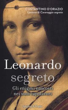 Voluntariadobaleares2014.es Leonardo segreto. Gli enigmi nascosti nei suoi capolavori. Ediz. illustrata Image