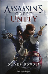 Assassin S Creed Unity Oliver Bowden Libro Sperling Kupfer