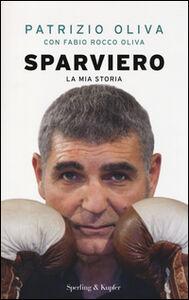 Libro Sparviero Patrizio Oliva , Fabio R. Oliva