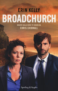 Foto Cover di Broadchurch, Libro di Erin Kelly, edito da Sperling & Kupfer