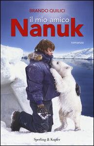 Libro Il mio amico Nanuk Brando Quilici