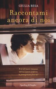 Foto Cover di Raccontami ancora di noi, Libro di Giulia Besa, edito da Sperling & Kupfer