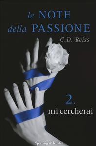Libro Mi cercherai. Le note della passione. Vol. 2 C. D. Reiss