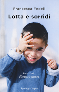 Libro Lotta e sorridi Francesca Fedeli