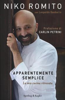 Apparentemente semplice. La mia cucina ritrovata - Niko Romito,Leopoldo Gasbarro - copertina