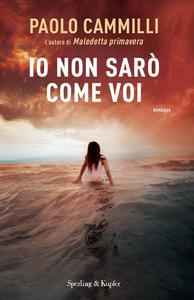 Libro Io non sarò come voi Paolo Cammilli
