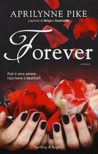 Foto Cover di Forever, Libro di Aprilynne Pike, edito da Sperling & Kupfer