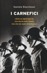 Foto Cover di I carnefici, Libro di Daniele Biacchessi, edito da Sperling & Kupfer