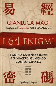 Libro I 64 enigmi. L'antica sapienza cinese per vincere nel mondo contemporaneo Gianluca Magi