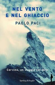 Libro Nel vento e nel ghiaccio Paolo Paci
