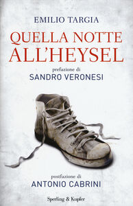 Foto Cover di Quella notte all'Heysel, Libro di Emilio Targia, edito da Sperling & Kupfer