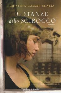 Foto Cover di Le stanze dello scirocco, Libro di Cristina Cassar Scalia, edito da Sperling & Kupfer