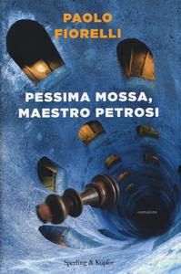 Libro Pessima mossa, maestro Petrosi Paolo Fiorelli