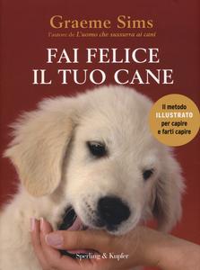 Libro Fai felice il tuo cane Graeme Sims 0