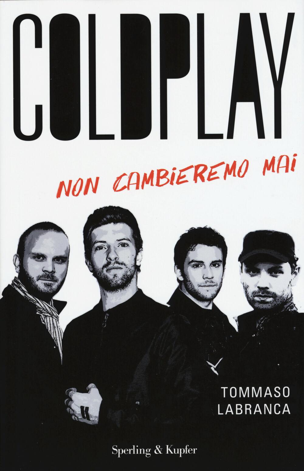 Coldplay. Non cambieremo mai