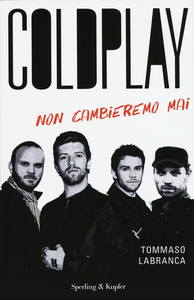 Libro Coldplay. Non cambieremo mai Tommaso Labranca