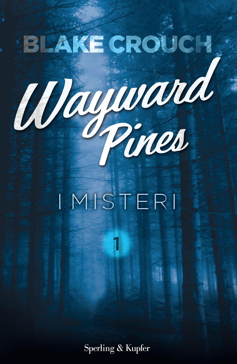 I misteri. Wayward Pines. Vol. 1
