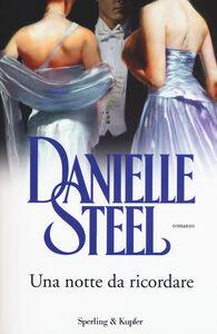 Libro Una notte da ricordare. Con gadget Danielle Steel 0