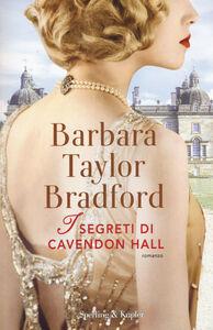 Libro I segreti di Cavendon Hall. Con gadget Barbara Taylor Bradford 0
