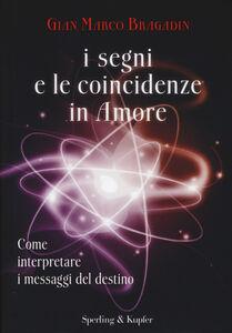 Foto Cover di I segni e le coincidenze in amore, Libro di G. Marco Bragadin, edito da Sperling & Kupfer