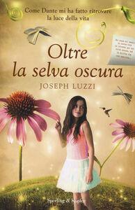 Libro Oltre la selva oscura Joseph Luzzi