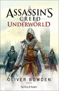 Foto Cover di Assassin's Creed. Underworld, Libro di Oliver Bowden, edito da Sperling & Kupfer