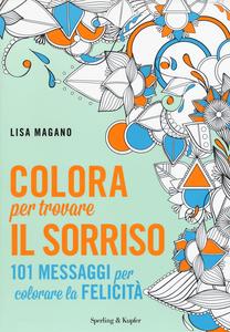 Libro Colora per trovare il sorriso Lisa Magano 0